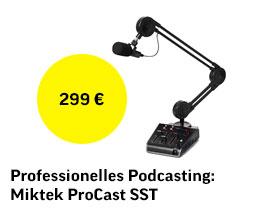 Professionelles Podcasting: Miktek ProCast SST