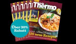 Endlich: Das Magazin für Thermomix-Fans, nur noch bis 31.8. satte 33% sparen
