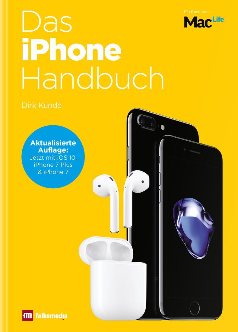 das iphone handbuch berarbeitete auflage f r iphone 7 und ios 10 mac life. Black Bedroom Furniture Sets. Home Design Ideas