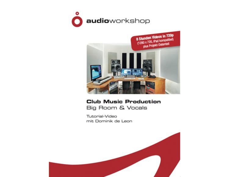 Club Music Production Big Room & Vocals