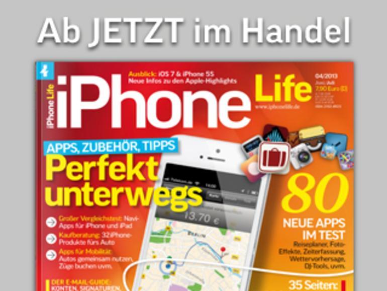 Perfekt unterwegs mit dem Magazin iPhone Life 4/2013