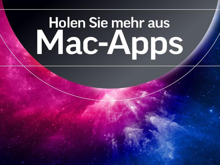 So holst du mehr aus den auf deinem Mac vorinstallierten Apps