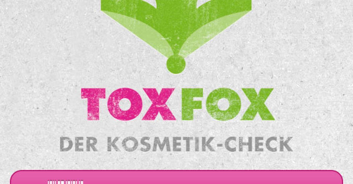 ToxFox: App weist auf schädliche Zusatzstoffe in Kosmetika hin - gesundheitliche Probleme vermeiden