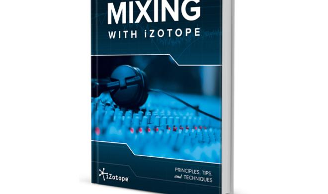 Mixing with iZotope - Kostenloses E-Book