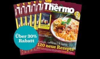 Endlich: Das Magazin für Thermomix®-Fans, nur noch bis 31.8. satte 33% sparen